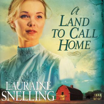 Land to Call Home, Lauraine Snelling
