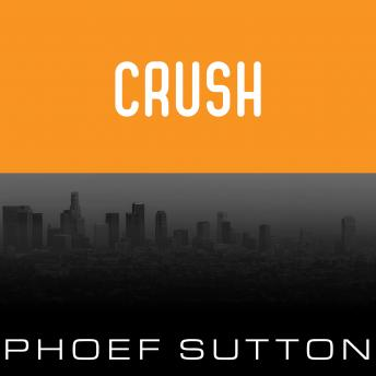 Crush, Phoef Sutton