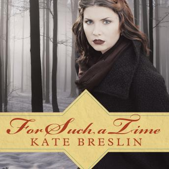 For Such a Time, Kate Breslin