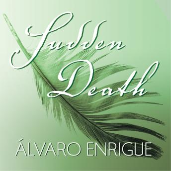 Sudden Death, Álvaro Enrigue