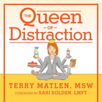 Queen of Distraction: How Women With ADHD Can Conquer Chaos, Find Focus, and Get More Done, MSW Matlen