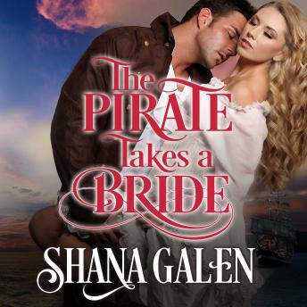 Pirate Takes A Bride, Shana Galen