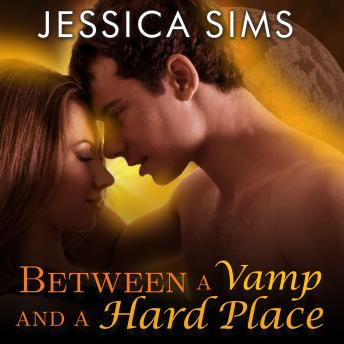 Between a Vamp and a Hard Place, Jessica Sims