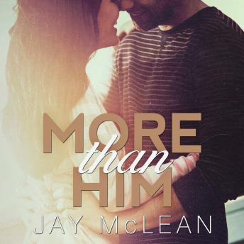 More Than Him, Jay McLean