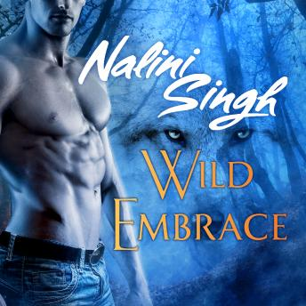 Wild Embrace: A Psy-Changeling Anthology, Nalini Singh