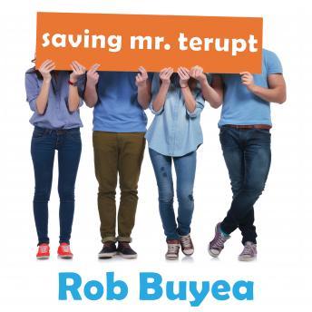Saving Mr. Terupt, Rob Buyea