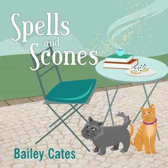 Spells and Scones, Bailey Cates