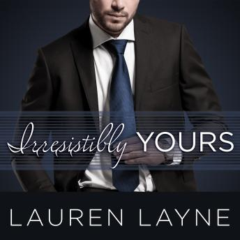 Irresistibly Yours, Lauren Layne