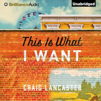 This Is What I Want, Craig Lancaster