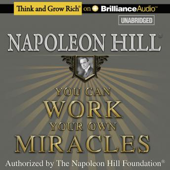 You Can Work Your Own Miracles, Napoleon Hill
