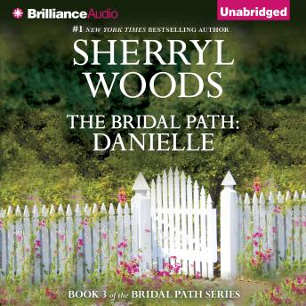 Bridal Path: Danielle, Sherryl Woods