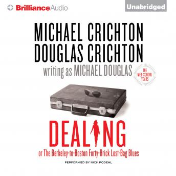 Dealing or The Berkeley-to-Boston Forty-Brick Lost-Bag Blues, Douglas Crichton, Michael Douglas, Michael Crichton