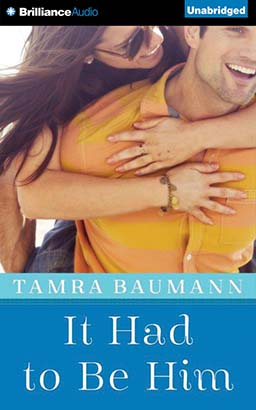 It Had To Be Him, Tamra Baumann