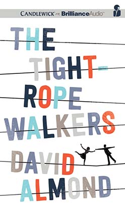 Tightrope Walkers, David Almond