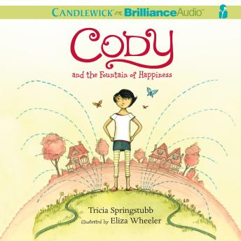 Cody and the Fountain of Happiness, Tricia Springstubb