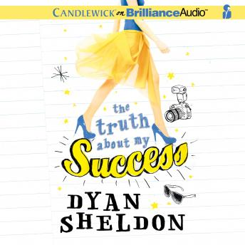 Truth About My Success, Dyan Sheldon