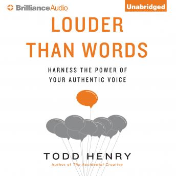 Louder Than Words, Todd Henry