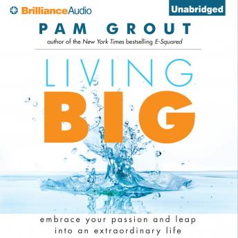 Living Big, Pam Grout