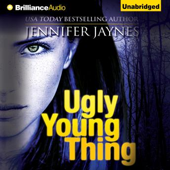 Ugly Young Thing, Jennifer Jaynes
