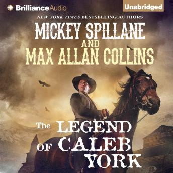 Legend of Caleb York, Max Allan Collins, Mickey Spillane