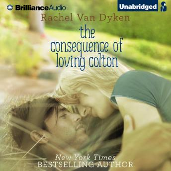 Consequence of Loving Colton, Rachel Van Dyken