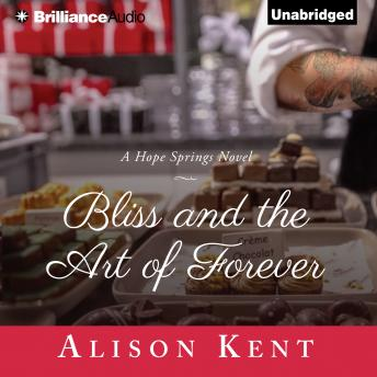Bliss and the Art of Forever, Alison Kent