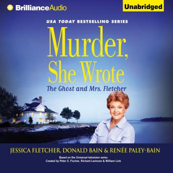 Murder, She Wrote: The Ghost and Mrs. Fletcher, Renee Paley-Bain, Donald Bain, Jessica Fletcher