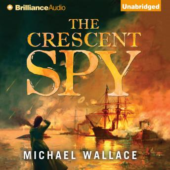 Crescent Spy, Audio book by Michael Wallace