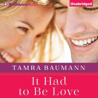 It Had to Be Love, Tamra Baumann