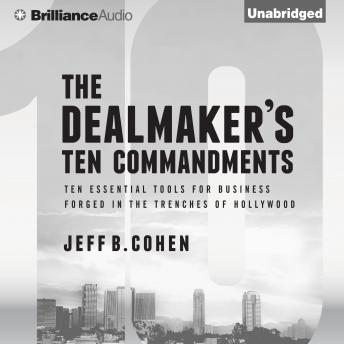 Dealmaker's Ten Commandments, Jeff B. Cohen