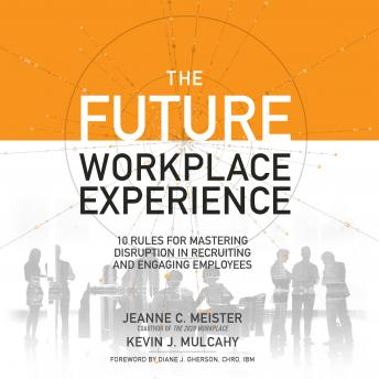 Future Workplace Experience, Kevin Mulcahy, Jeanne Meister