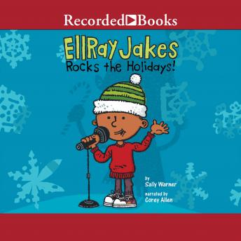 EllRay Jakes Rocks the Holidays!, Sally Warner