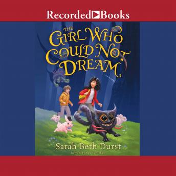 Girl Who Could Not Dream, Sarah Beth Durst