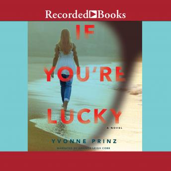 If You're Lucky, Yvonne Prinz