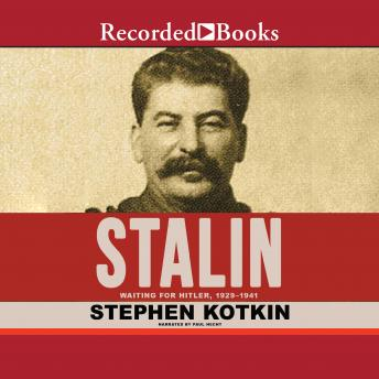 Stalin, Volume II: Waiting for Hitler, 1929-1941, Stephen Kotkin