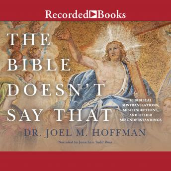 Bible Doesn't Say That: 40 Biblical Mistranslations, Misconceptions, and Other Misunderstandings, Dr. Joel M. Hoffman