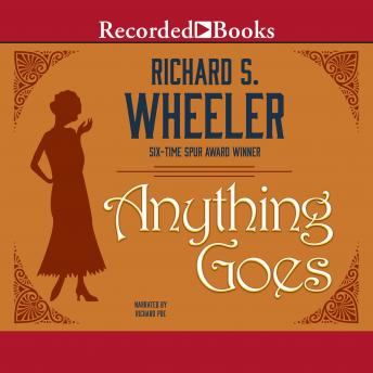 Anything Goes, Richard S. Wheeler