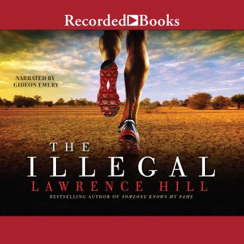 Illegal, Lawrence Hill