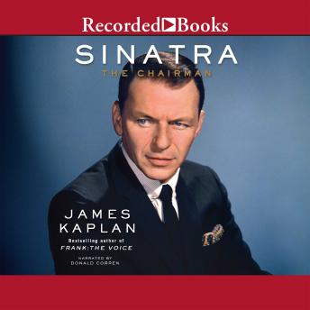 Sinatra: The Chairman, James Kaplan