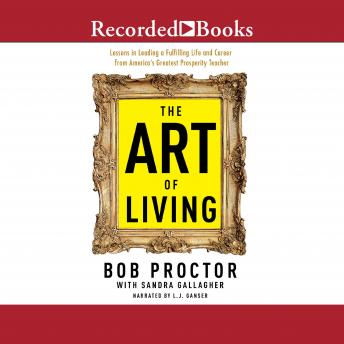 Art of Living, Sandra Gallagher, Bob Proctor