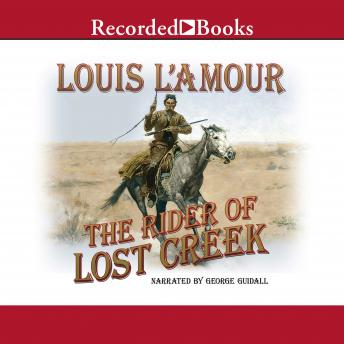 Rider of Lost Creek, Louis L' Amour, Louis L'Amour