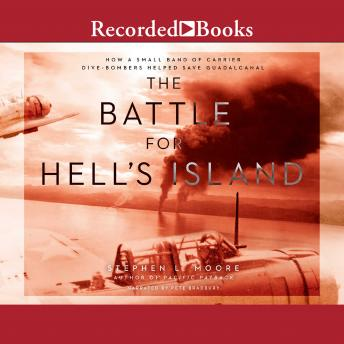 Download Battle for Hell's Island: How a Small Band of Carrier Dive-Bombers Helped Save Guadalcanal by Stephen L. Moore