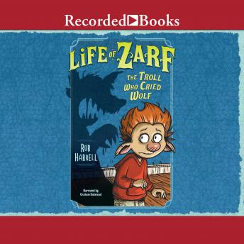 Life of Zarf: The Troll Who Cried Wolf, Rob Harrell