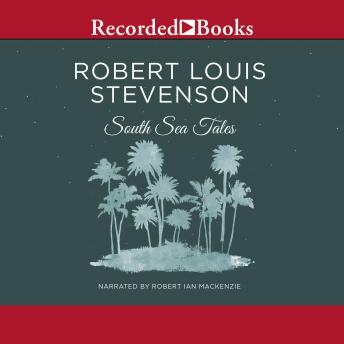 South Sea Tales, Robert Louis Stevenson