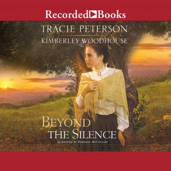 Beyond the Silence, Kimberley Woodhouse, Tracie Peterson