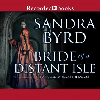 Bride of a Distant Isle, Audio book by Sandra Byrd