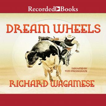 Dream Wheels, Richard Wagamese