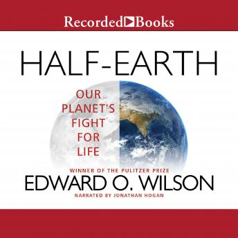 Half-Earth: Our Planet's Fight for Life, Edward O. Wilson