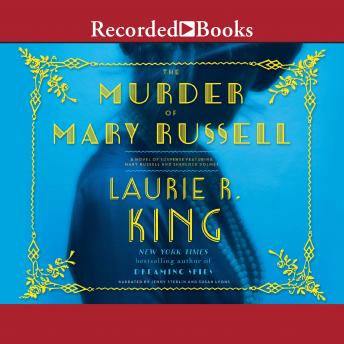 Murder of Mary Russell: A novel of suspense featuring Mary Russell and Sherlock Holmes, Laurie R. King