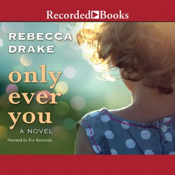 Only Ever You, Rebecca Drake